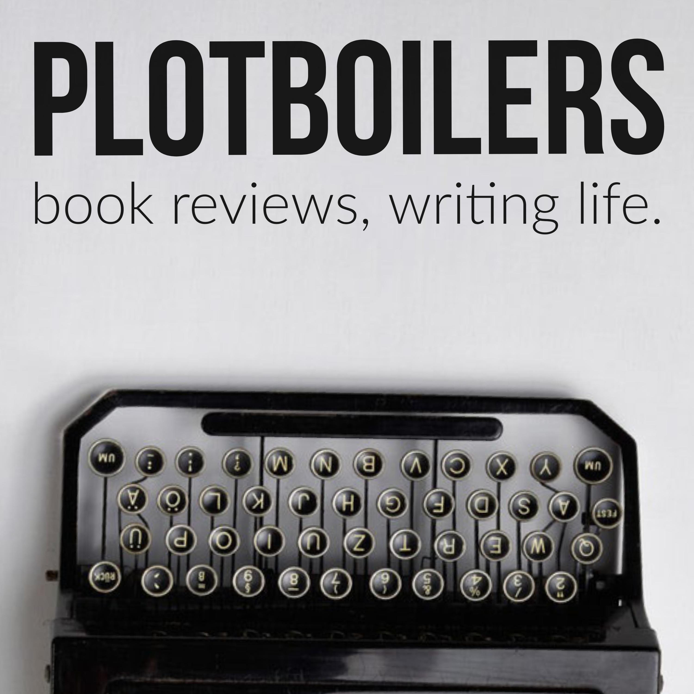 Plotboilers: Book Reviews and Writing Life